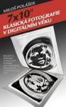 """7x10"""" / Klasická fotografie v digitálním věku"""