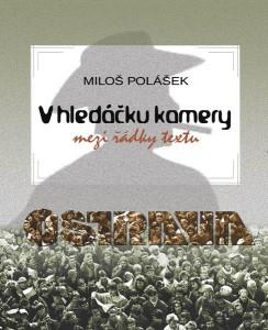 V hled��ku kamery - mezi ��dky textu (Milo� Pol�ek)